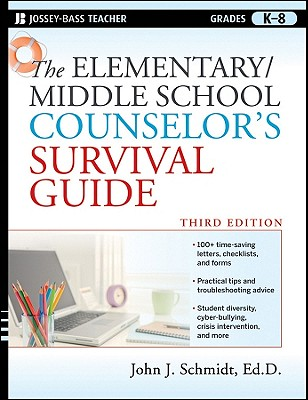 The Elementary / Middle School Counselor's Survival Guide By Schmidt, John J.