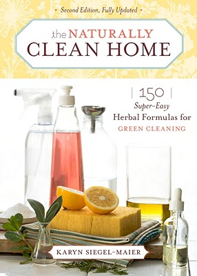 The Naturally Clean Home By Siegel-Maier, Karyn