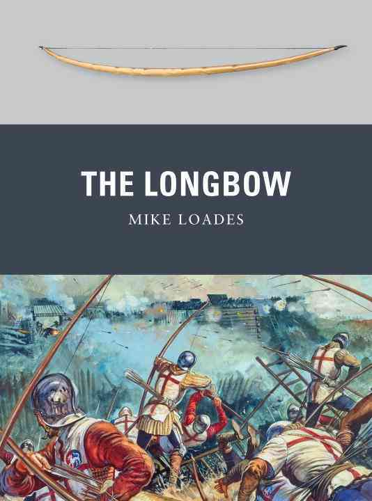 The Longbow By Loades, Mike