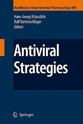 Antiviral Strategies By Krausslich, Hans-Georg (EDT)/ Bartenschlager, Ralf (EDT)/ Anderson, J. (CON)/ Bassit, L. C. (CON)/ Baum, C. (CON)